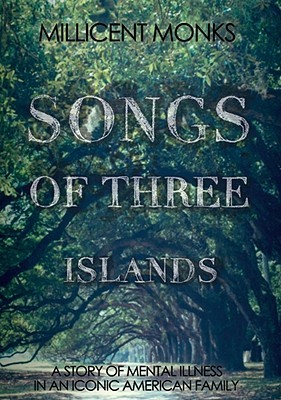 Songs of Three Islands: A Story of Mental Illness in an Iconic American Family
