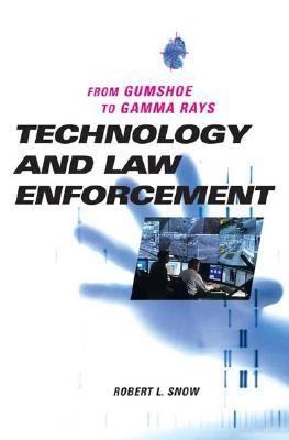 Technology and Law Enforcement: From Gumshoe to Gamma Rays