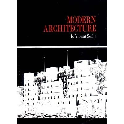 Modern Architecture Vincent Scully modern architecture vincent scully architect david l niland