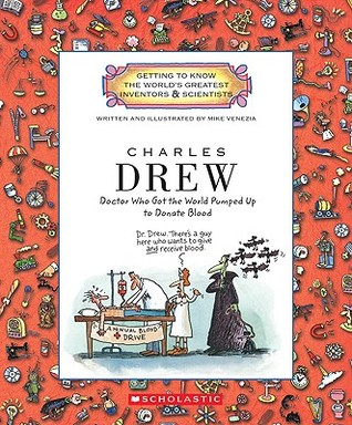 Charles Drew: (Getting to Know the World's Greatest Inventors and Scientists)