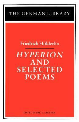 Friedrich Holderlin - Hyperion and Selected Poems