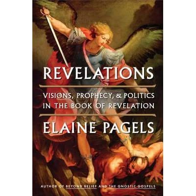 Revelations visions prophecy and politics in the book of revelations visions prophecy and politics in the book of revelation by elaine pagels fandeluxe Ebook collections