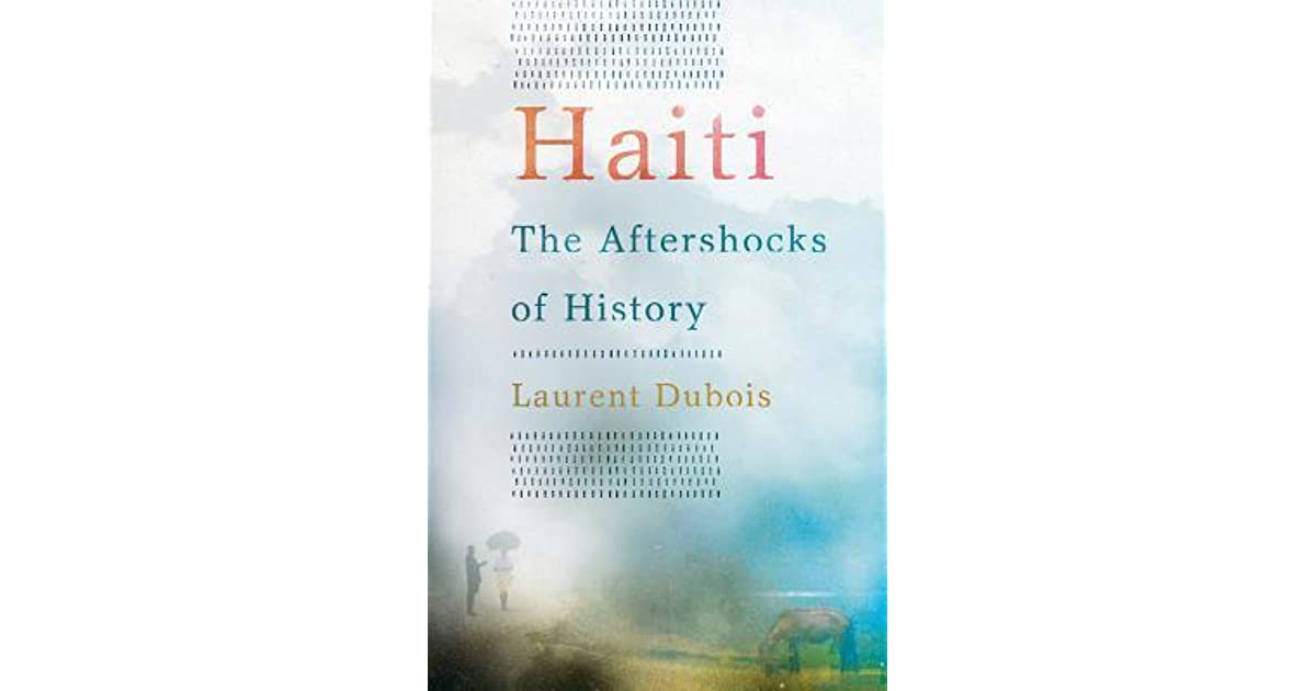 Haiti The Aftershocks of History