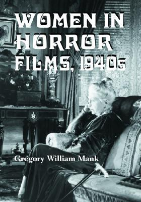 Women in Horror Films, 1940s
