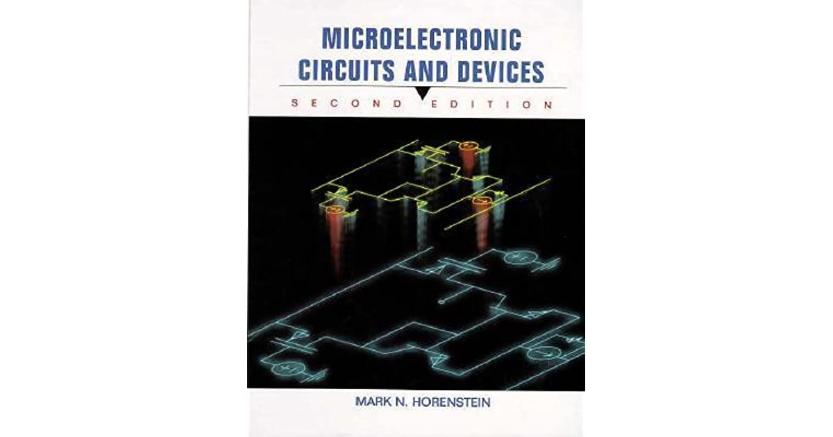 Microelectronic Circuit and Devices by Mark N  Horenstein