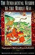 The Fundamental Wisdom of the Middle Way: Nāgārjuna's Mūlamadhyamakakārikā