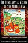 The Fundamental Wisdom of the Middle Way by Nāgārjuna