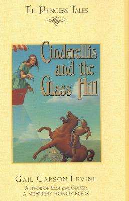 Cinderellis and the Glass Hill (The Princess Tales, #4)