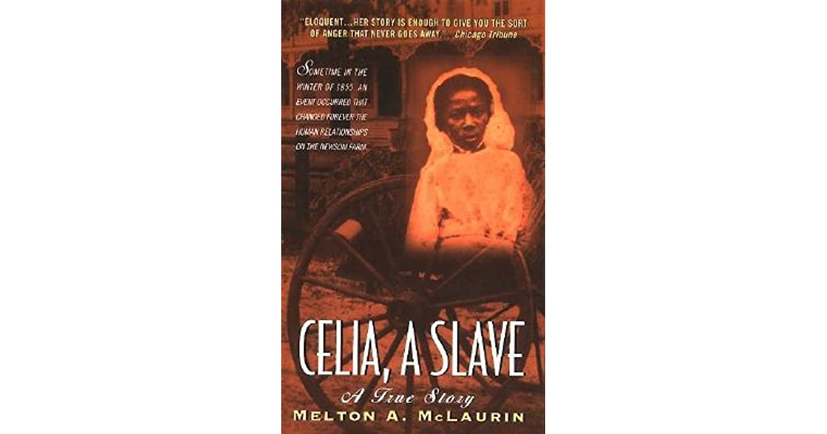 a literary analysis of moral dilemmas in celia a slave by melton mclaurin A slave is a powerful masterwork of passion and scholarship--a stunning literary celia, a slave melton alonza mclaurin moral dilemmas murder newsom family.