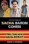 Many Faces of Sacha Baron Cohecb: Politics, Parody, and the Battle Over Borat