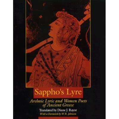 Sapphos lyre archaic lyric and women poets of ancient greece by sapphos lyre archaic lyric and women poets of ancient greece by diane j rayor fandeluxe Gallery