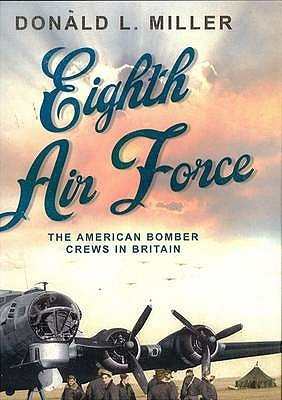 Image result for Eighth Air Force: The American Bomber Crews in Britain Donald L. Miller