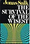 The Survival of the Wisest