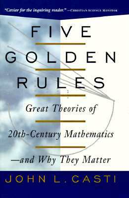 Five Golden Rules: Great Theories Of 20th Century Mathematics And Why They Matter