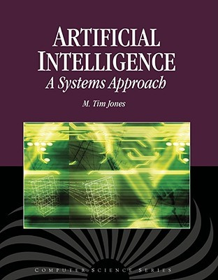 Artificial Intelligence: A Systems Approach (Computer Science Series)