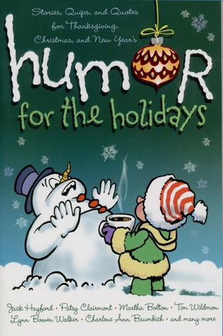 humor for the holidays stories quips and quotes for