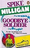 Goodbye Soldier  (War Memoirs, #6)