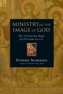 Ministry in the Image of God: The Trinitarian Shape of