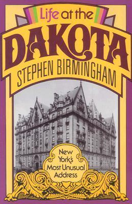 Life at the Dakota by Stephen Birmingham