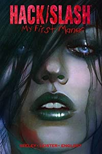 Hack/Slash: My First Maniac