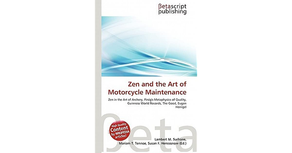 """a personal response to zen and the art of motorcycle maintenance New york (reuters) - robert m pirsig, author of the influential 1970s philosophical novel """"zen and the art of motorcycle maintenance,"""" died on monday at the age of 88, his publisher said."""