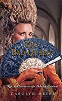 The Bad Queen: Rules and Instructions for Marie-Antoinette (Young Royals, #6)