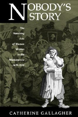 Nobody-s-Story-The-Vanishing-Acts-of-Women-Writers-in-the-Marketplace-1670-1820-