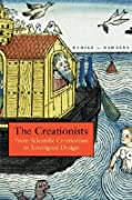 The Creationists: From Scientific Creationism to Intelligent Design