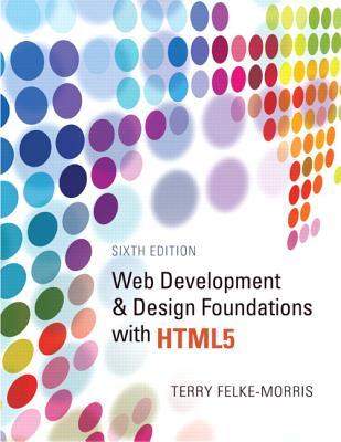 Web Development And Design Foundations With Html5 By Terry Felke Morris