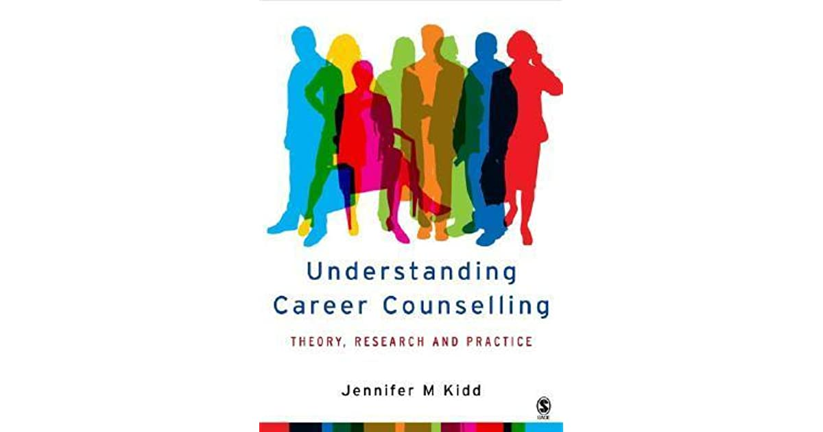 Understanding Career Counselling Theory Research And Practice By Jenny Kidd