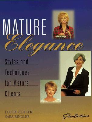 Mature Elegance Styles and Techniques for Mature Clients