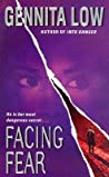 Facing Fear by Gennita Low