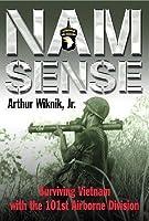 NAM SENSE : Surviving Vietnam with the 101st Airborne Division