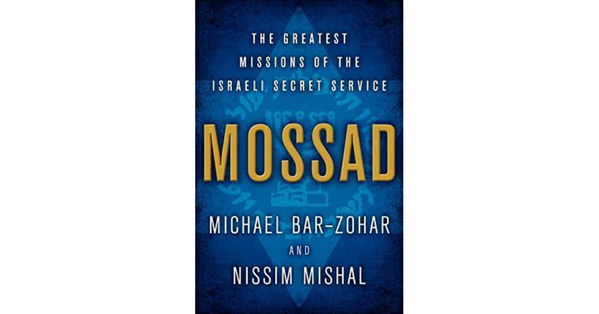 Mossad: The Greatest Missions of the Israeli Secret Service by