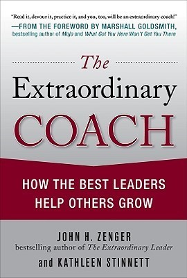 The-Extraordinary-Coach-How-the-Best-Leaders-Help-Others-Grow