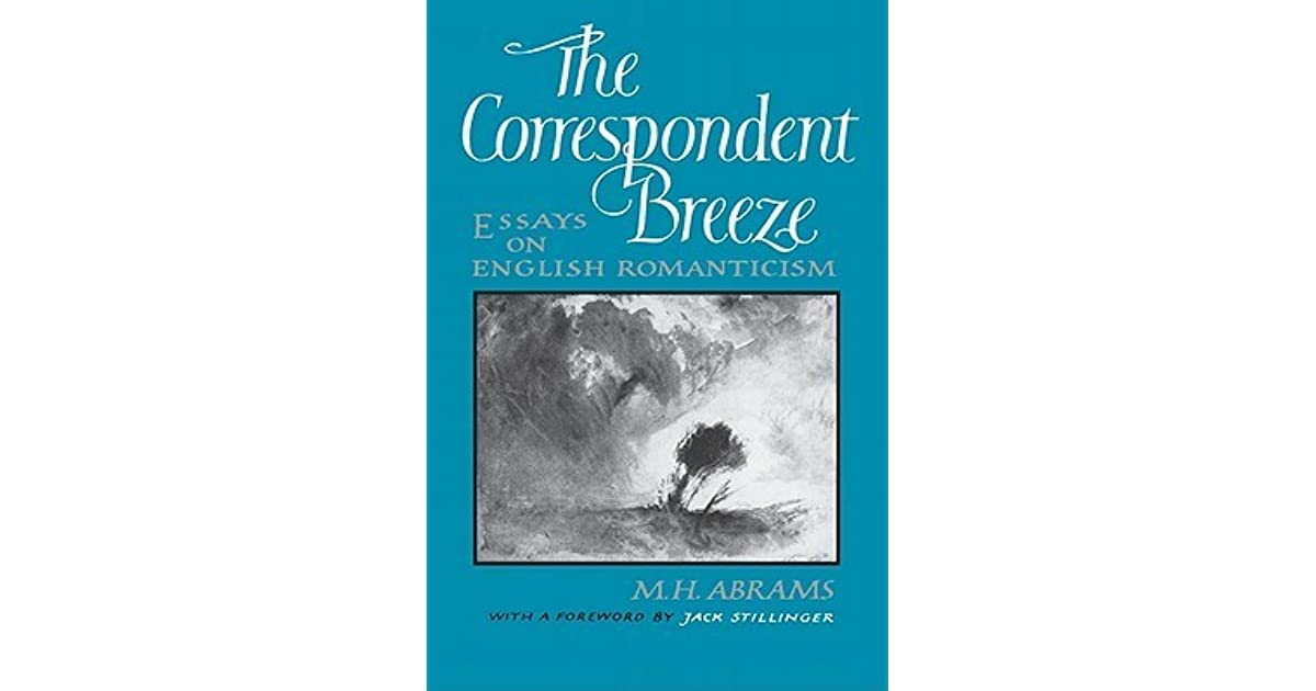 the correspondent breeze essays on english romanticism by mh abrams