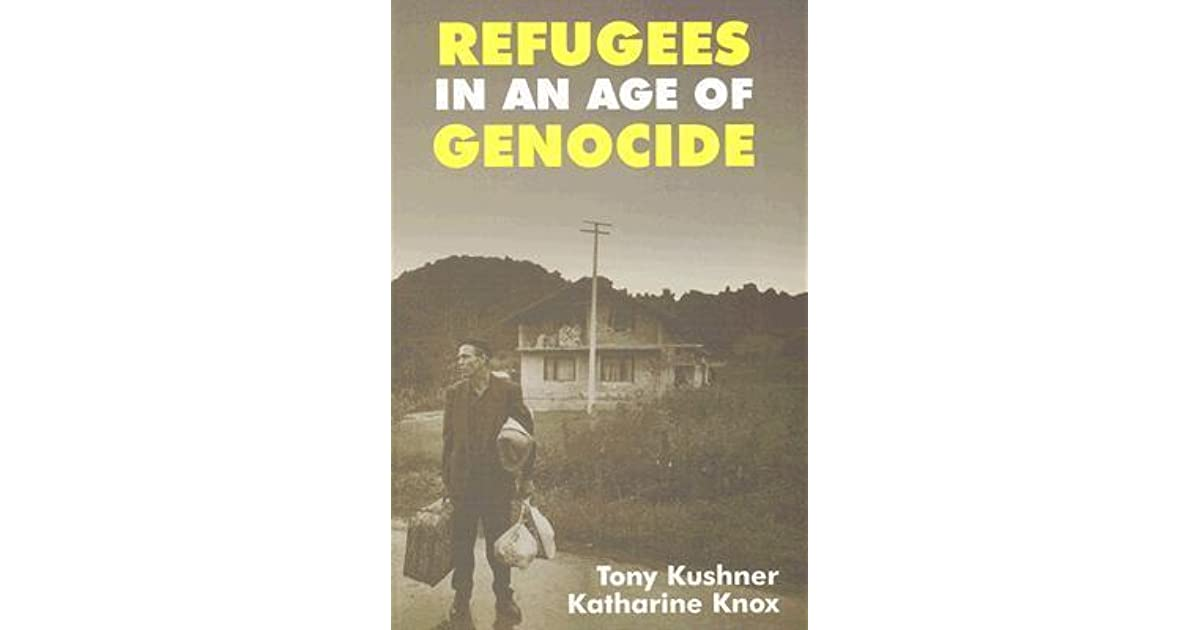 Refugees in an Age of Genocide: Global, National and Local Perspectives during the Twentieth Century