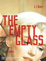 The Empty Glass By J I Baker border=