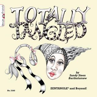 Totally Tangled by Sandy Steen Bartholomew