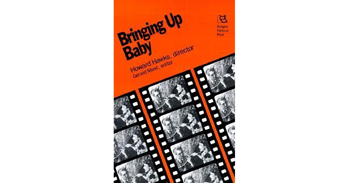 a literary analysis of bringing up baby by howard hawks Bringing up baby (1938) synopsis dr david huxley (cary grant) is a stodgy paleontologist who is trying to get funding for his museum, marry his secretary and complete work on a fossil, all on the same day.