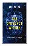 The Universe Within: From Quantum to Cosmos