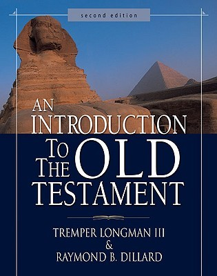 An Introduction to the Old Testament by Tremper Longman III