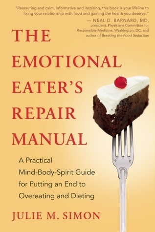 The-Emotional-Eater-s-Repair-Manual-A-Practical-Mind-Body-Spirit-Guide-for-Putting-an-End-to-Overeating-and-Dieting