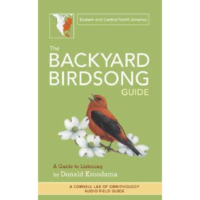 The Backyard Birdsong Guide: Eastern And Central North America, A Guide To  Listening By Donald E. Kroodsma