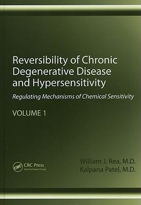 Reversibility of Chronic Degenerative Disease and Hypersensitivity, Volume 1: Regulating Mechanisms of Chemical Sensitivity