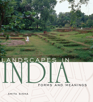 Landscapes in India: Forms and Meanings