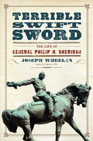 Terrible Swift Sword  The Life of General Philip H