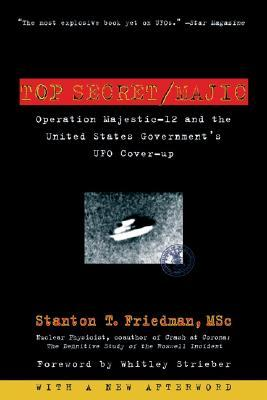 Top Secret/Majic: Operation Majestic-12 & the United States Government's UFO Cover-up