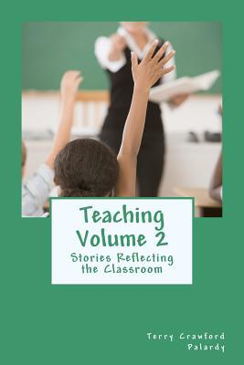 Teaching Volume 2: Stories Reflecting the Classroom