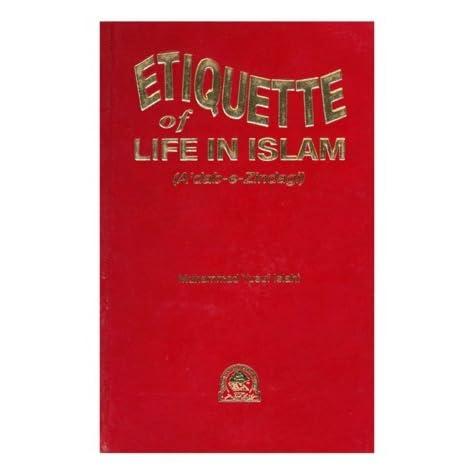 Etiquette of LIFE IN ISLAM by Mohammad Yusuf Islahi